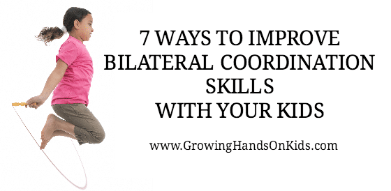 7 Ways to Improve Bilateral Coordination Skills with your Kids