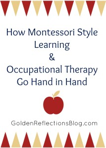 What do Montessori and Occupational Therapy have in common? A lot more than you would think! | www.GoldenReflectionsBlog.com