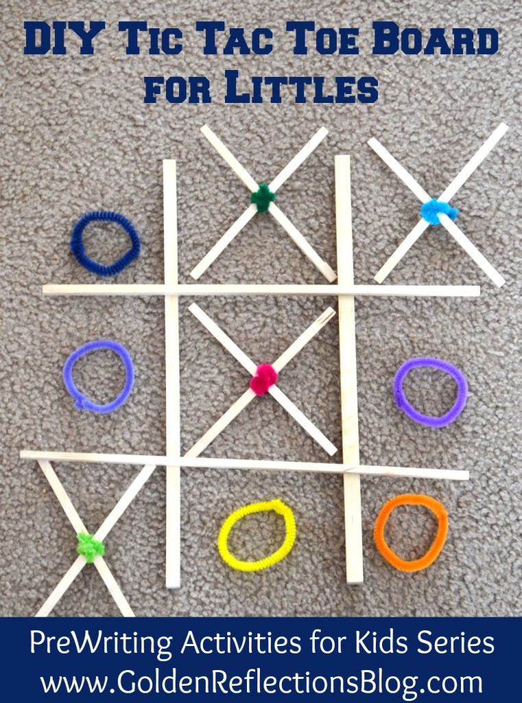 A fun and easy DIY tac toe toe board for littles. Pre Writing Activities for Kids Series | www.GoldenReflectionsBlog.com