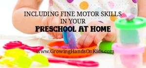Including fine motor skills in your homeschool preschool and tot-school at home.