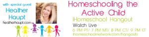 Homeschooling the active child iHomeschool Hangout