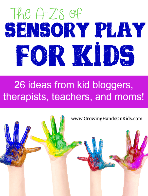The A-Z's of Sensory Play for Kids from therapists, teachers, parents, and kid bloggers.