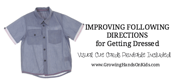 Tips for improving following directions for getting dressed. Includes a free visual cue printable for your kids.