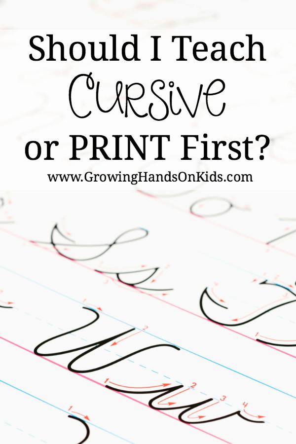 Should I teach cursive or print handwriting first?