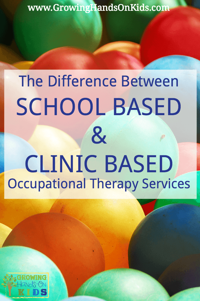 School based vs. clinic based Occupational Therapy services
