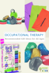 Occupational therapy recommended gift ideas for children of all ages.