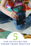 5 fun activities for pincer grasp practice with preschoolers.