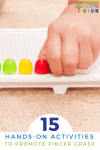 15 Hands-On Activities to Promote Pincer Grasp