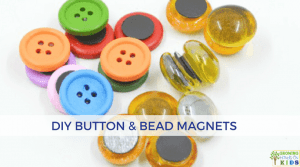 DIY Button and Bead Magnets for Hands-On Activities with Kids.