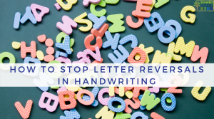 How to Stop Letter Reversals in Handwriting. Occupational Therapy tips.