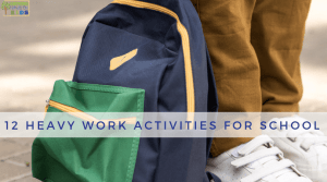 12 Heavy Work Activities for School.