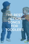 """Two children holding hands and dancing. Blue overlay with white text that says """"The Best Toddler Songs with Actions""""."""