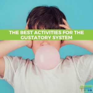Child covering his ears and blowing a bubble with a piece of gum. Green overlay with the words Best Activities for the Gustatory System across the middle of the picture.