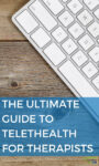 """Wood background with a white computer keyboard in the top right corner. Blue overlay with white text that says """"The Ultimate Guide to Telehealth for Therapists."""""""