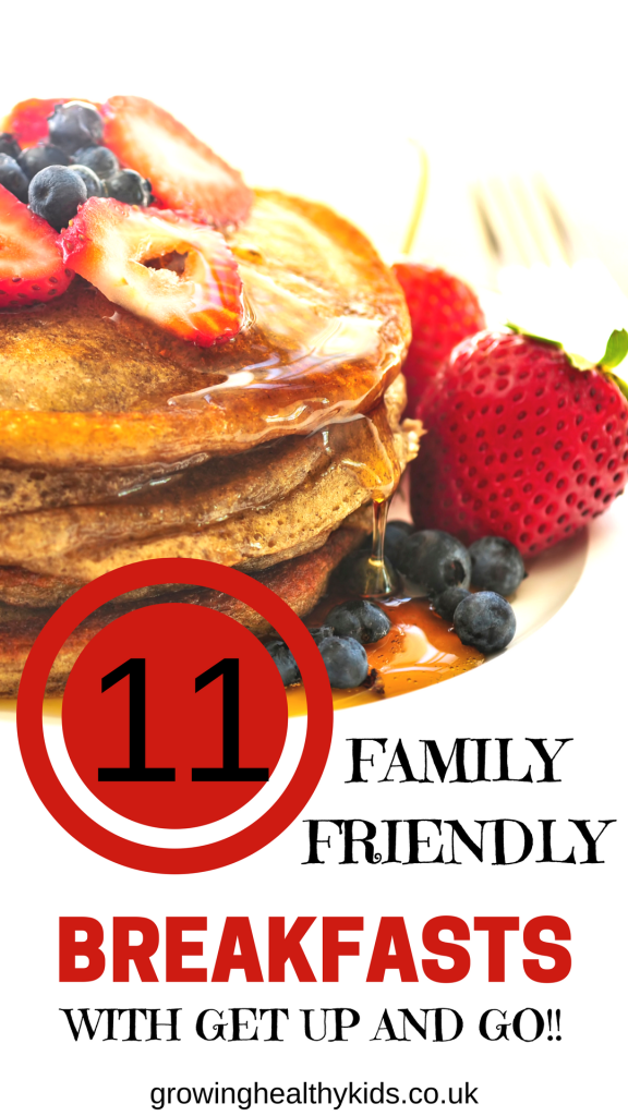 11 family friendly breakfast ideas with get up and go