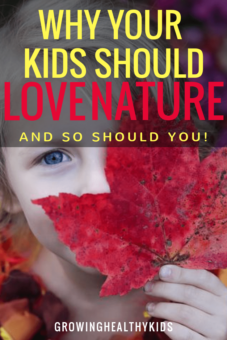 Why Your Kids Should Love Nature