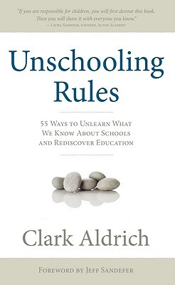 Unschooling Rules by Clark Aldrich