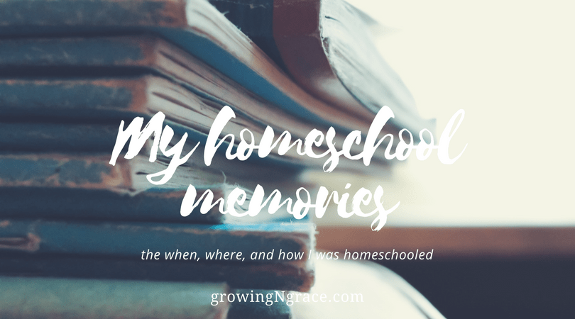 My Homeschool Memories—the When, Where, and How I was homeschooled