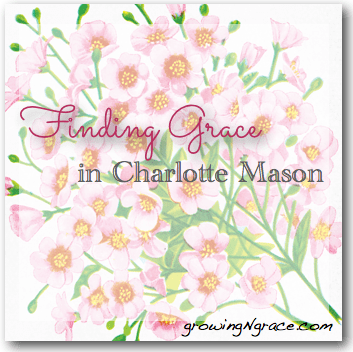 Finding Grace in Charlotte Mason methods