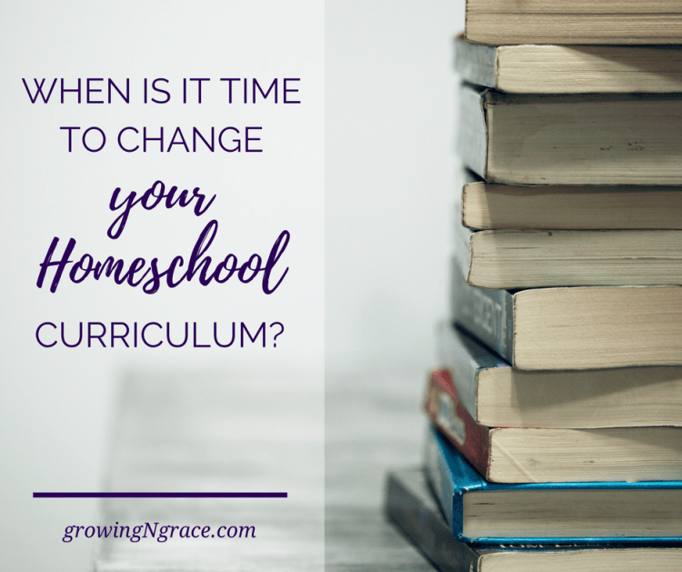When Is It Time To Change Your Homeschool Curriculum 5 Ways