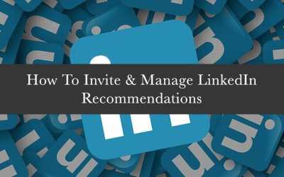 How To Invite & Manage LinkedIn Recommendations