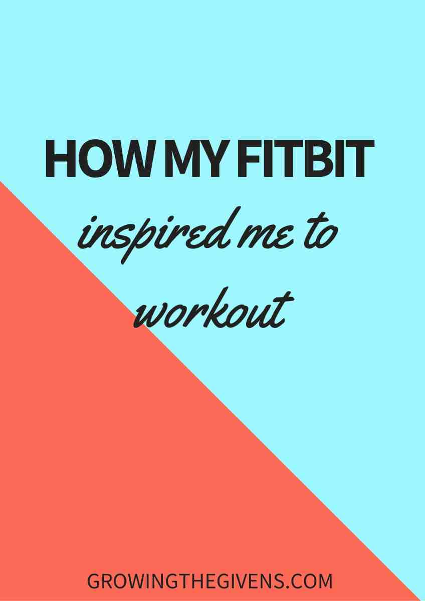 How my Fitbit inspired me to workout