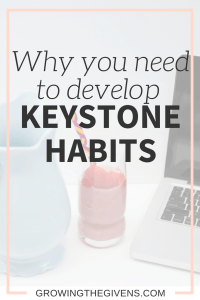 Developing Keystone Habits (or Cornerstone Habits) can have numerous benefits on your life. Use these easy steps to identify and implement a life changing keystone habit today.
