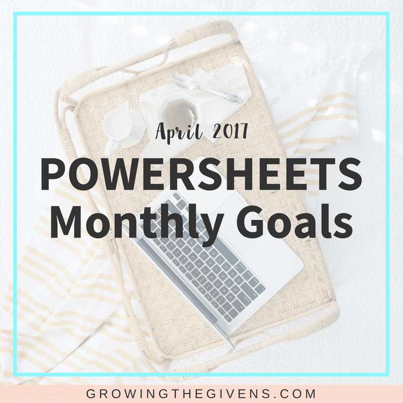 Reviewing the importance of setting monthly goals by sharing April Monthly Powersheets Goals using Powersheets by Cultivate What Matters.