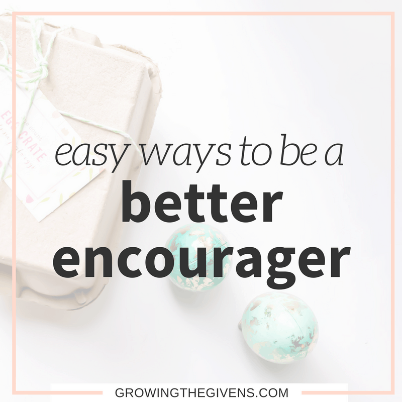 Easy Ways to Be a Better Encourager