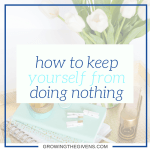 How to Stop Doing Nothing