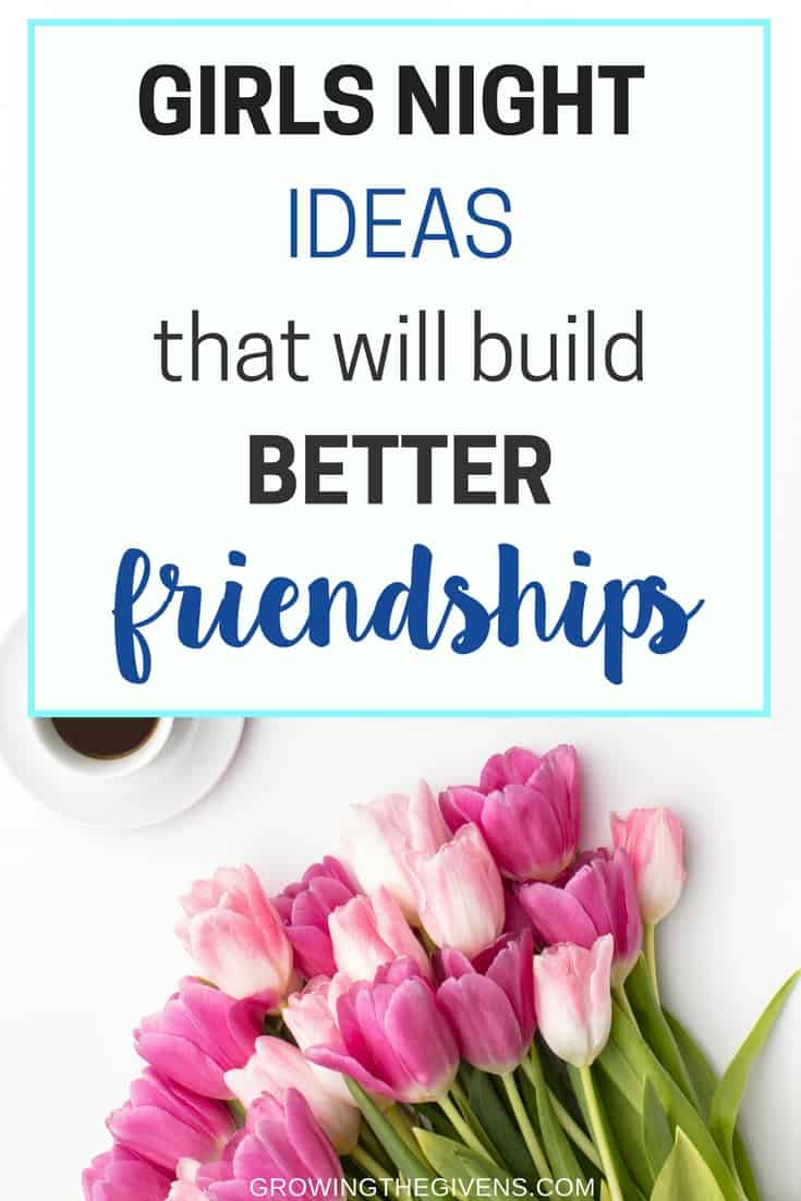 Girls night ideas and activities that you can do monthly to build better friendships! Plan a ladies night out with minimum effort and maximum fun!