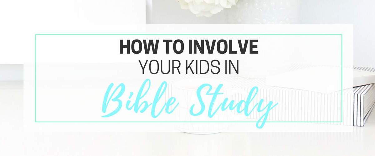 Teach Your Kids About Bible Study
