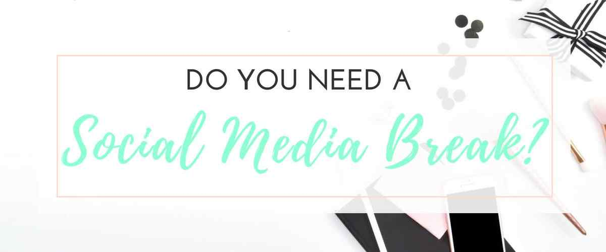 Do You Need to Take a Social Media Break?