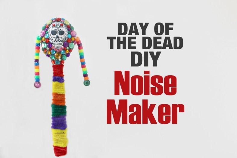 Day of the Dead DIY noise maker