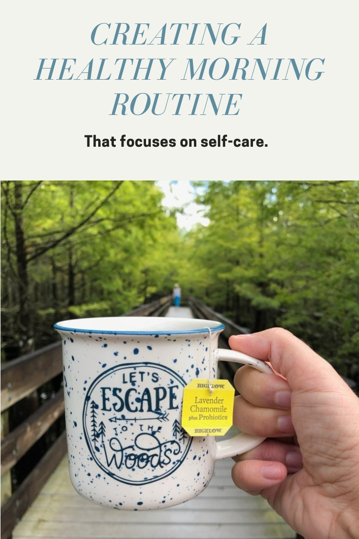 Creating a healthy morning routine that focuses on self-care