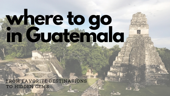 Where to go in Guatemala