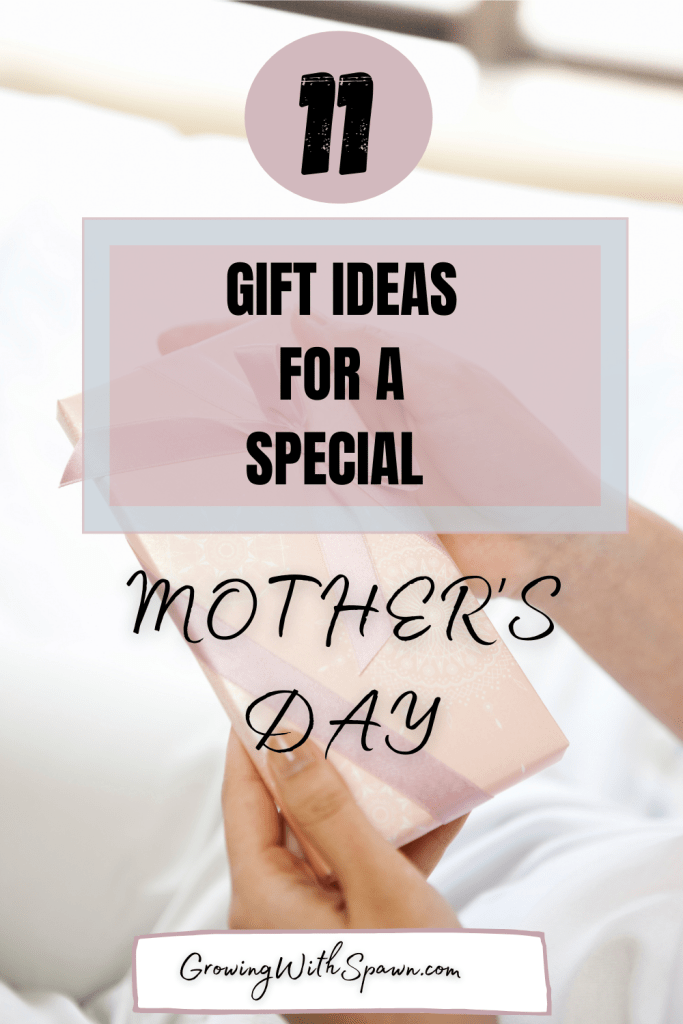 11 Mother's Day gift ideas for a special day - Growing With Spawn