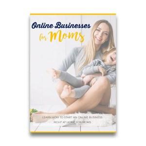 Online Businesses For Moms
