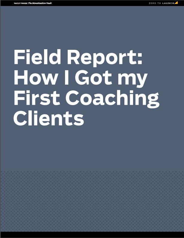 Field Report: come ottenere i tuoi primi clienti di coaching