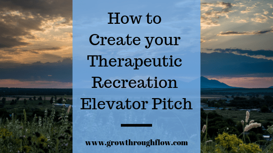 How to Create your Therapeutic Recreation Elevator Pitch - Grow