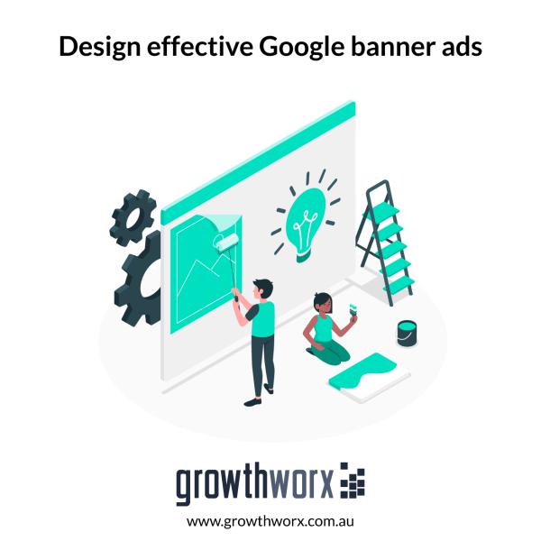 Design effective Google banner ads 1