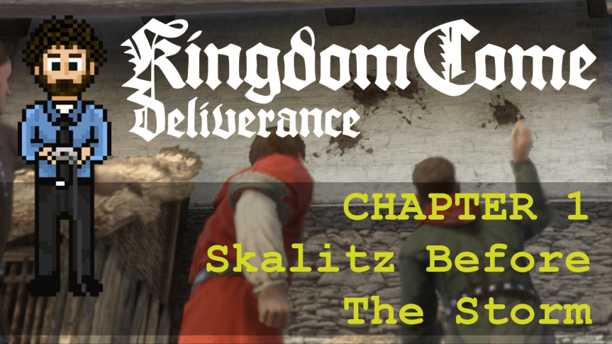 Kingdom Come Deliverance – Hardcore Mode 01: Skalitz Before The Storm
