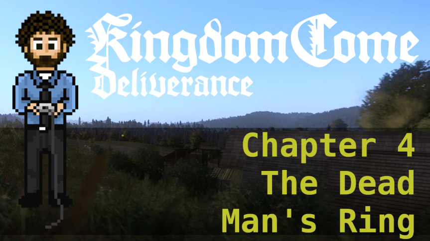 Kingdom Come Deliverance – Hardcore Mode 04: The Dead Man's Ring
