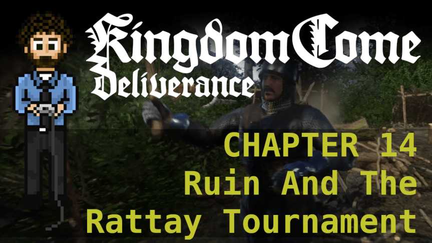 Kingdom Come Deliverance – Hardcore Mode 14: Ruin And The Rattay Tournament