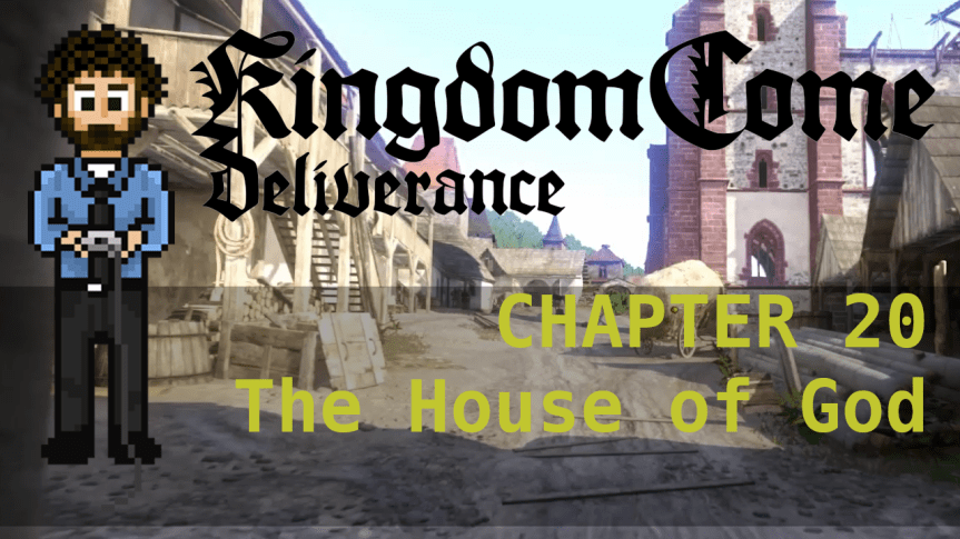 Kingdom Come Deliverance – Hardcore Mode 20: The House of God