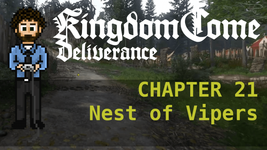 Kingdom Come Deliverance – Hardcore Mode 21: Nest of Vipers