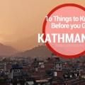 10 Things to know before you go to Kathmandu, Kathmandu travel guide