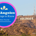 things to know before you go los angeles, los angeles guide, los angeles travel guide