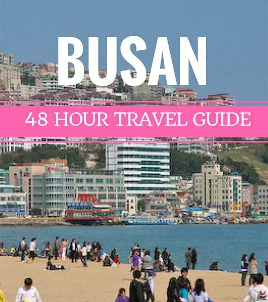 48 hour travel guide busan