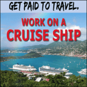 get paid to travel, work on a cruise ship